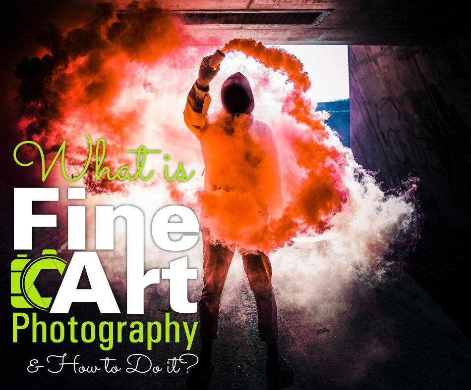 What is Fine Art Photography and How to Do It